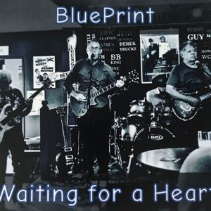 Blue Print - 'Waiting for a heart'